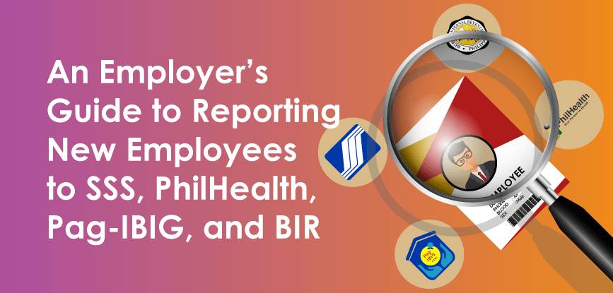 Guide to Reporting New Employees to SSS, PhilHealth, Pag-IBIG, and BIR 2021_