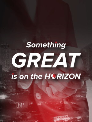 Something Great is on the Horizon